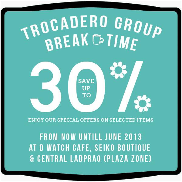 โปรโมชั่น Trocadero Group Break Time Sale ลดสูงสุด 30% (มิย.56)