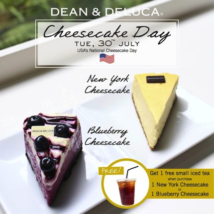 Promotion Dean & Deluca Cheesecake Day 2013 Buy Cheese Cake Get Iced Tea