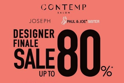 Promotion CONTEMP SALON, Paul & Joe Sister, and JOSEPH Designer Finale Sale up to 80%