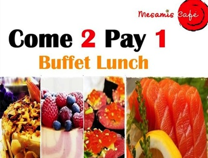 Promotion Mesamis Cafe Buffet Lunch Come 2 Pay 1 [Sep.2013]