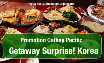 Promotion Cathay Pacific Getaway Surprise! Korea 2013-14 Started 14,300.-