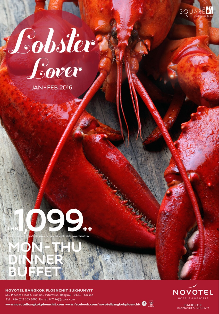 Promotion Lobster Lovers [Lobster & Inter Buffet] Come 2 Pay 1 @ The SQUARE restaurant, Novotel Bangkok Ploenchit.