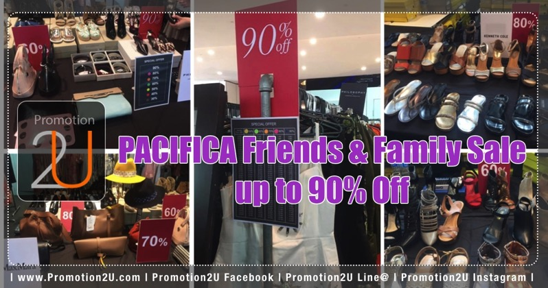 Promotion PACIFICA Friends  Family Sale up to 90 Off  Jul 2017